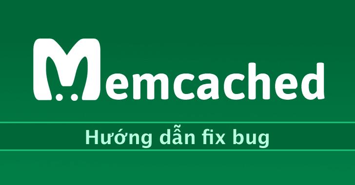 Hướng dẫn fix bug Memcached, ngăn chặn DDoS