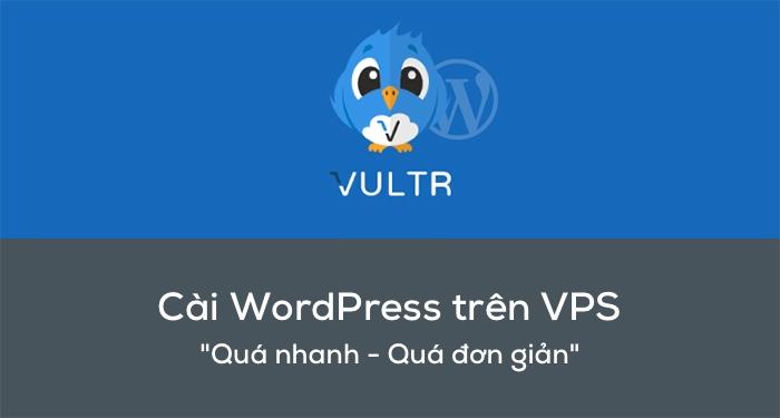 Hướng dẫn cài đặt WordPress trên VPS Vultr